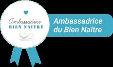 Badge des ambassadrices du bien naitre - Mes premiers jours